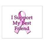 I Support My Best Friend Small Poster