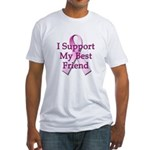 I Support My Best Friend Fitted T-Shirt