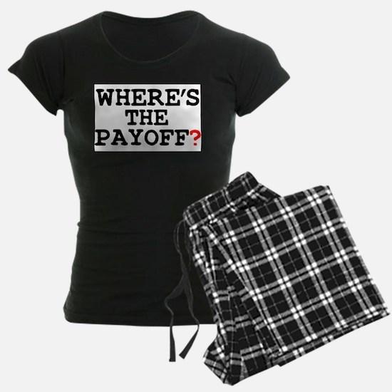 WHERES THE PAYOFF Pajamas