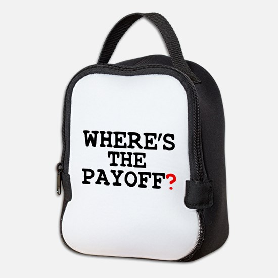 WHERES THE PAYOFF Neoprene Lunch Bag