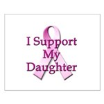 I Support My Daughter Small Poster