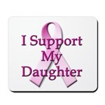 I Support My Daughter Mousepad