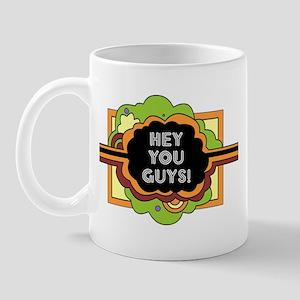 HEY YOU GUYS! Mug