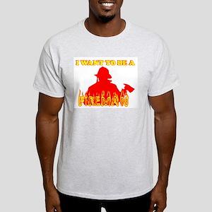 I WANT TO BE A FIREMAN SHIRT  Ash Grey T-Shirt