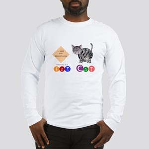 Confessions of a Fat Cat Long Sleeve T-Shirt