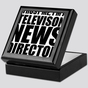 Trust Me, I'm A Television News Director Keeps