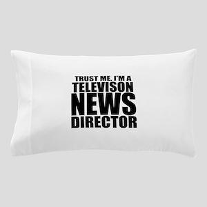 Trust Me, I'm A Television News Director Pillo