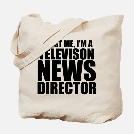 Trust Me, I'm A Television News Director Tote