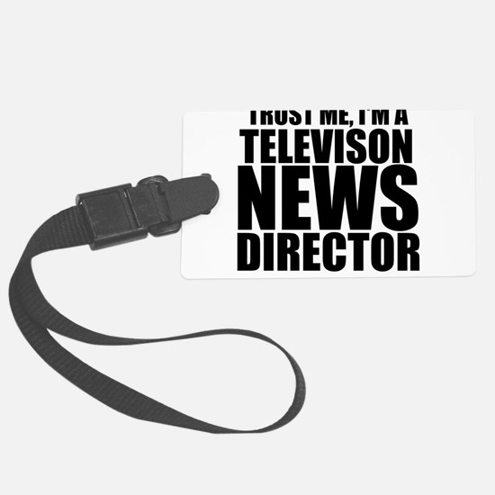 Trust Me, I'm A Television News Director Lugga