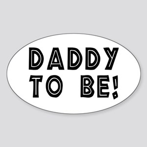 Daddy to be! Oval Sticker