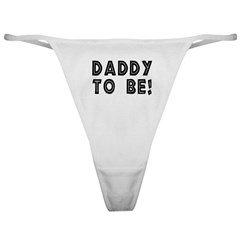 Daddy to be! Classic Thong
