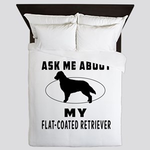 Ask Me About My Flat-Coated Retriever Queen Duvet