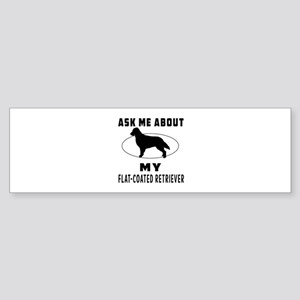 Ask Me About My Flat-Coated Retriever Sticker (Bum