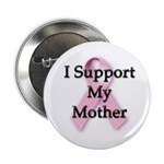I Support My Mom Button