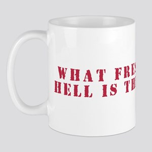 Fresh Hell:  Mug