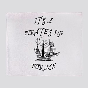 its a pirates life for me with ship Throw Blanket