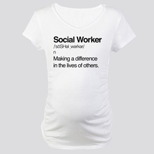 Social Worker Definition Maternity T-Shirt