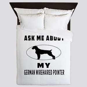 Ask Me About My German Wirehaired Pointer Queen Du