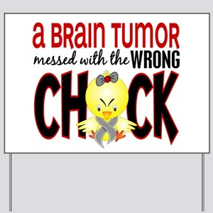 Brain Tumor Messed With Wrong Chick Yard Sign