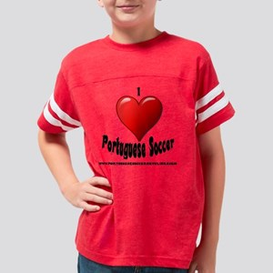 iloveportuguesesoccer3 Youth Football Shirt