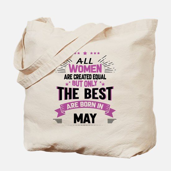 All Women Created Equal But The Best Born In May T