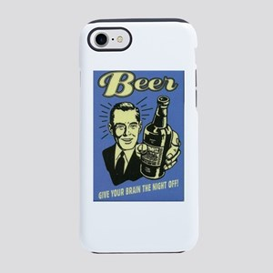 Beer Brain Night Off iPhone 7 Tough Case
