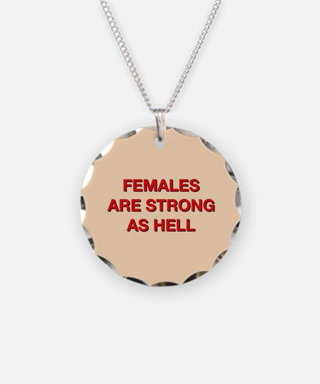 females are strong as hell Necklace