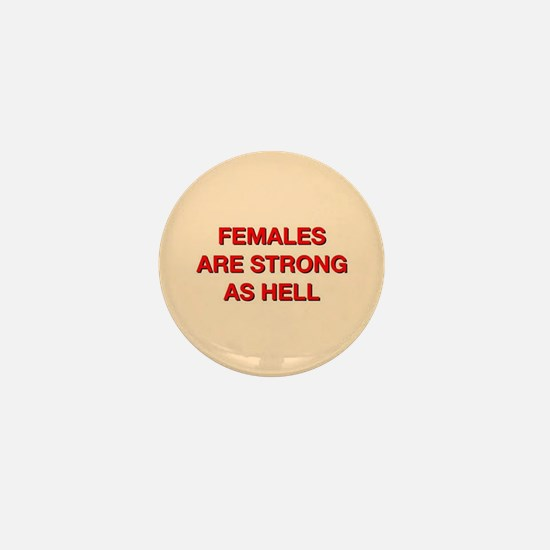 females are strong as hell Mini Button