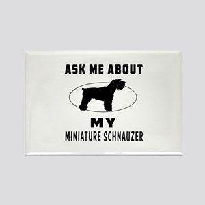 Ask Me About My Miniature Schnauzer Rectangle Magn