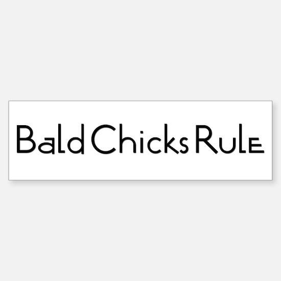 Bald Chicks Rule Bumper Bumper Bumper Sticker