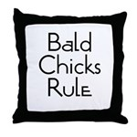 Bald Chicks Rule Throw Pillow