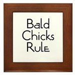 Bald Chicks Rule Framed Tile