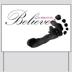 Believe in Miracles Yard Sign