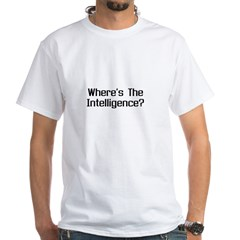 Where's the Intelligence White T-Shirt