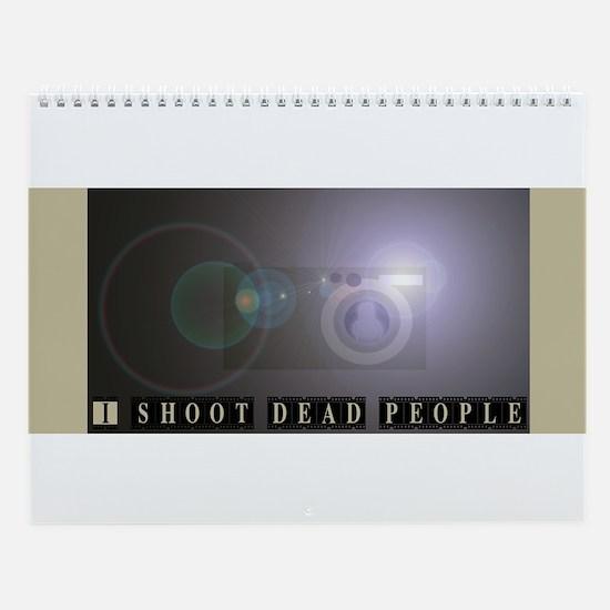 I shoot dead people Wall Calendar