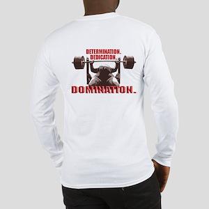 DEDICATE, DOMINATE Long Sleeve T-Shirt