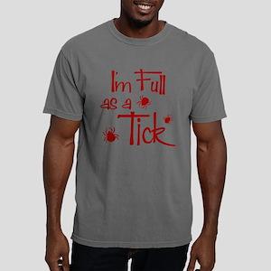 full as a tick Mens Comfort Colors Shirt