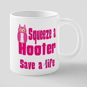 squeeze a hooter 20 oz Ceramic Mega Mug