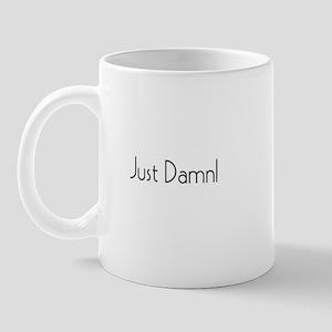 Just Damn Mug