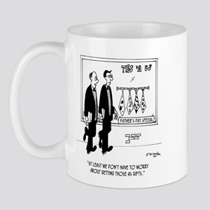We Don't Have To Worry About Getting Ugly Ties Mug