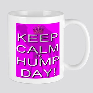 Keep Calm It's Hump Day! Mug