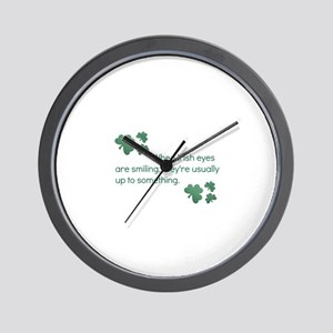 when irish eyes are smiling they're Wall Clock
