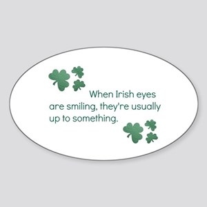 when irish eyes are smiling they're us Sticker