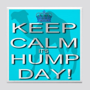 Keep Calm It's Hump Day! Tile Coaster