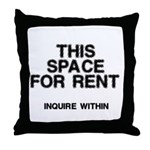 This Space For Rent Throw Pillow