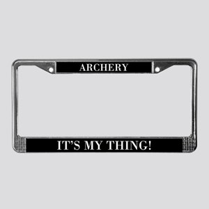 Archery It's My Thing License Plate Frame