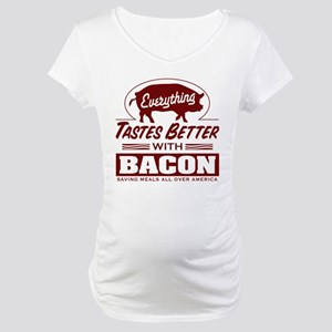 Everythings Better with Bacon Maternity T-Shirt