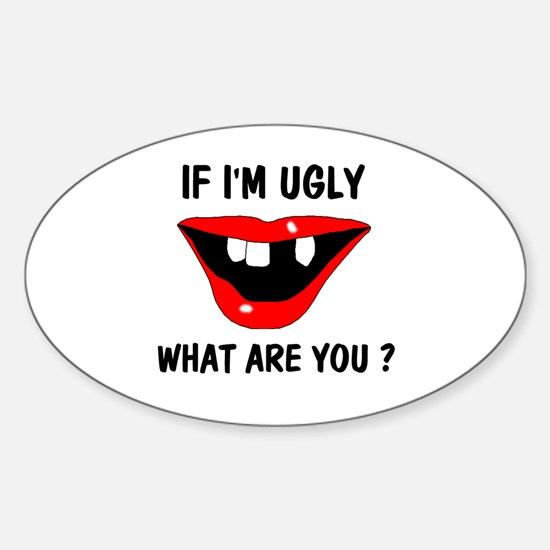 WHAT ARE YOU? Oval Decal