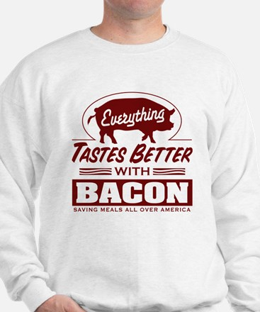 Everythings Better with Bacon Sweatshirt