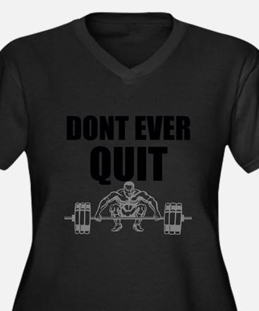 Don't Ever Quit Workout Weightlifting Plus Size T-